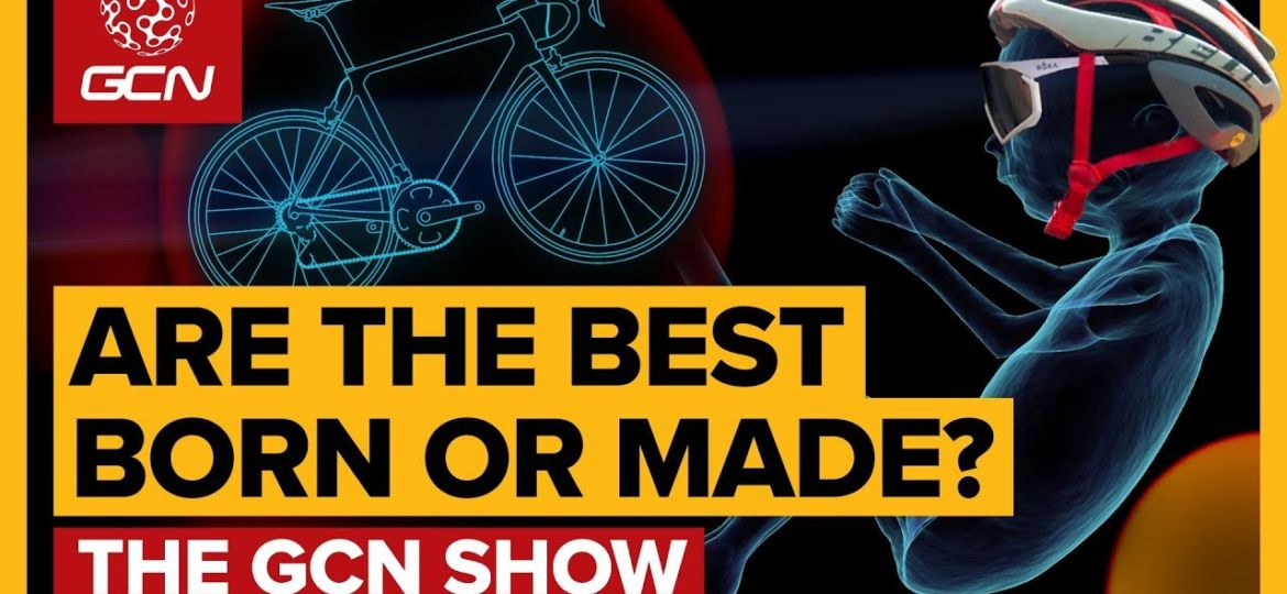 Born-This-Way-Can-Anyone-Become-A-Pro-Cyclist-GCN-Show-Ep.-345